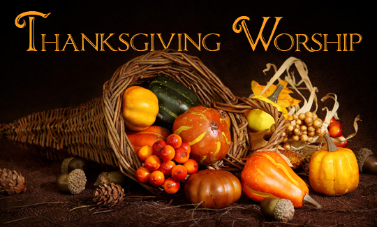 Join Us For Thanksgiving Worship Thursday 10 00 A M At